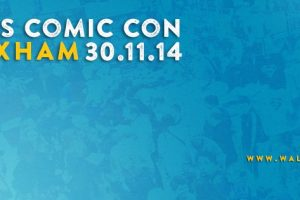 Wales Comic Con Part 2 – And We Are Covering It!