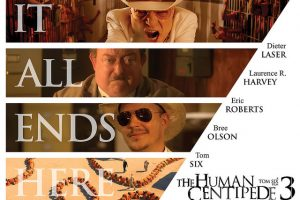 The Human Centipede 3 (Final Sequence) – Release Dates