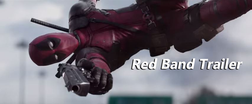 Deadpool Trailer Red Band Version Officially Released