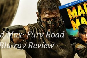 Mad Max: Fury Road – Blu-ray Review
