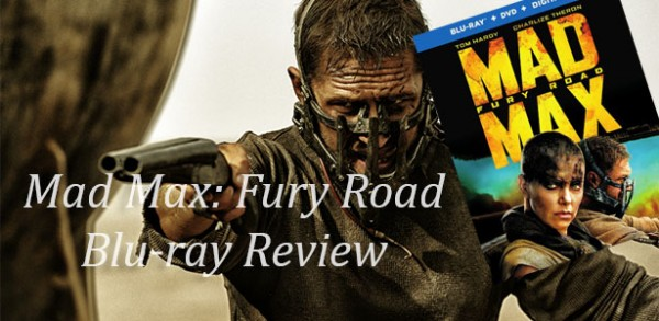 Mad Max Fury Road BluRay Review