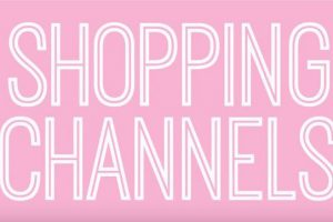 Shopping Channels – Review