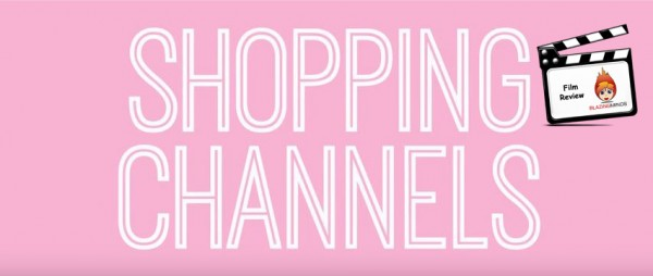 Shopping Channels - Review