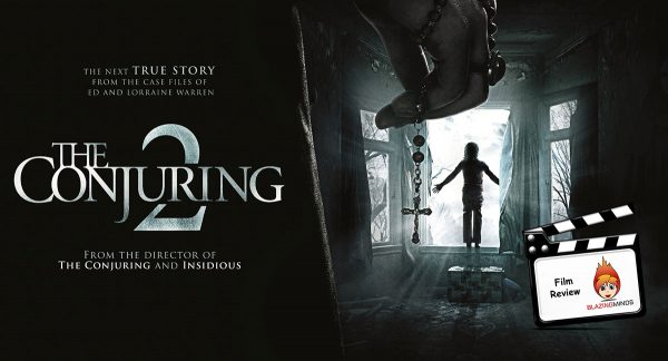 The Conjuring 2 - Blazing Minds Film Review