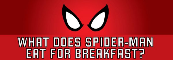 What Does Spiderman Eat For Breakfast