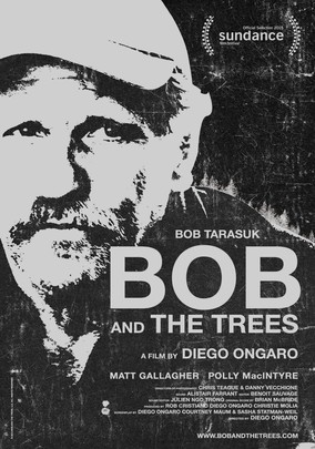 """Bob and the Trees"": He can't quit them."