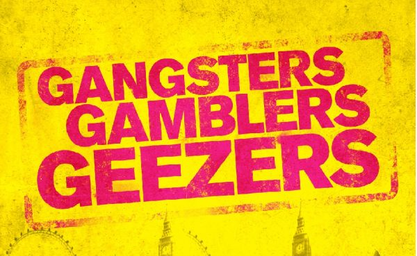 Gangsters, Gambers and Geezers