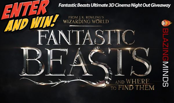 Fantastic Beasts Ultimate 3D Cinema Night Out Giveaway