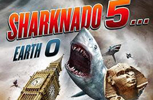 Sharknado 5: Earth 0! The Mother of All Sequels is Announced!