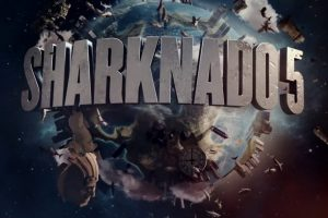 Sharknado 5 Goes Global in the Latest Movie Trailer