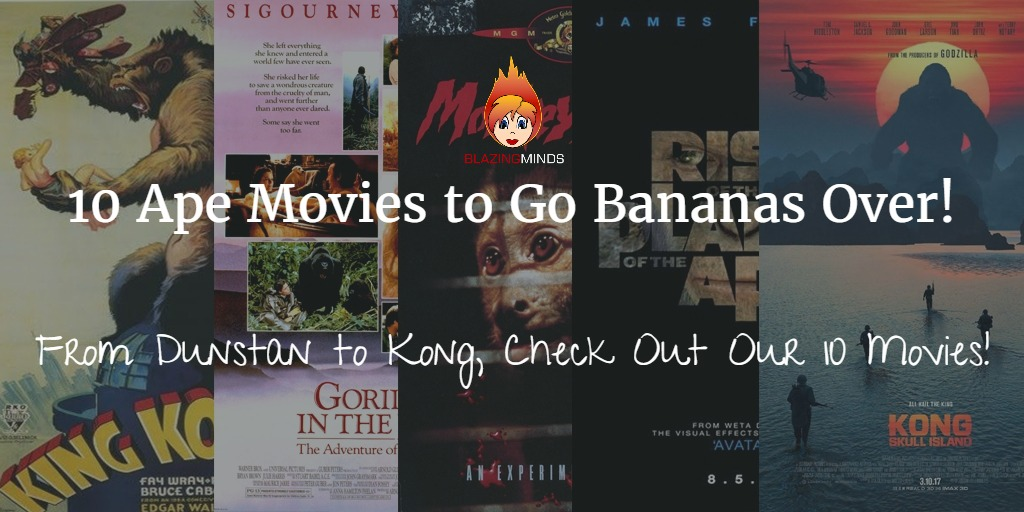 10 Ape Movies Kong and more