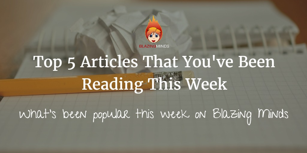 Top 5 Articles That You've Been Reading This Week