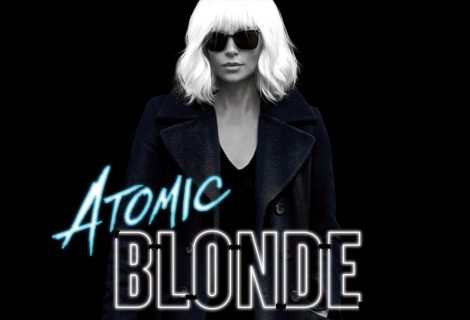 Atomic Blonde – Based on The Coldest City – Review