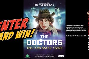Win 1 of 2 DVDs of The Doctors: The Tom Baker Years