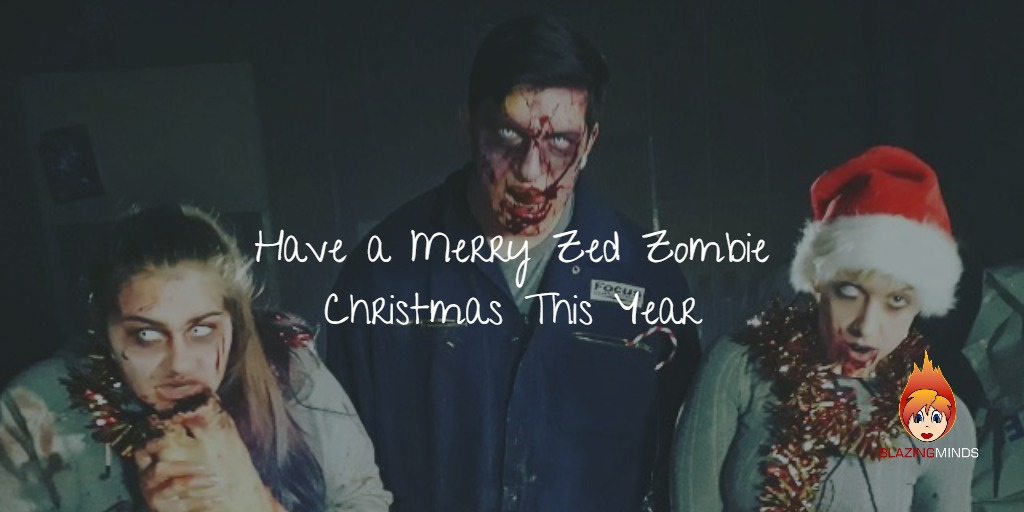Have a Merry Zed Zombie Christmas This Year