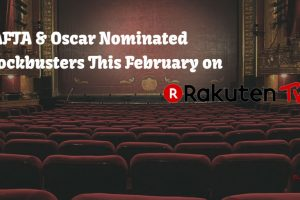 Rakuten TV To Showcase a Bevy of BAFTA & Oscar Nominated Blockbusters This February