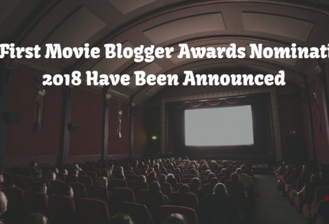 The First Movie Blogger Awards Nominations 2018 Have Been Announced