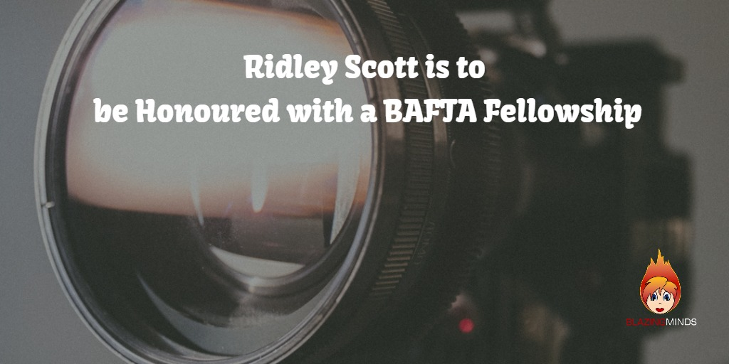 Ridley Scott is to be Honoured with a BAFTA Fellowship