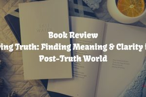 Book Review: Saving Truth, out June 2018