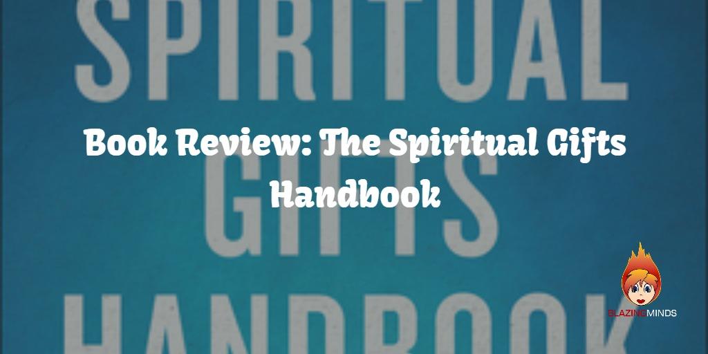 Book review the spiritual gifts handbook blazing minds book review the spiritual gifts handbook negle Choice Image