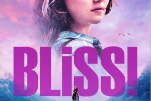 Coming of age drama Bliss! receives UK release date