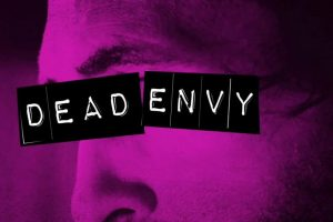 Dead Envy – David Tangiers is about to meet his number one fan – Film Review